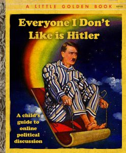 Everyone I Don't Like Is Hitler